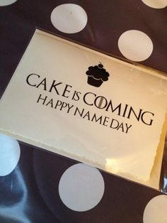 Fun Game Of Thrones Inspired Birthday Card Cake Is Coming Game Of Thrones Birthday Cool Birthday Cards Birthday Cards