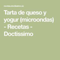 Tarta de queso y yogur (microondas) - Recetas - Doctissimo