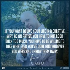 If you want to live your life in a creative way, as an artist, you have to not look back too much. You have to be willing to take whatever you've done and whoever you were and throw them away. Ask Me How You Can Make 5oo Everyday Income? send me DM or click on the profile link  #working #founder #startup #money #magazine #moneymaker #startuplife #successful #passion #inspiredaily #hardwork #hardworkpaysoff #desire #motivation #motivational #lifestyle #happiness #entrepreneur #entrepren..