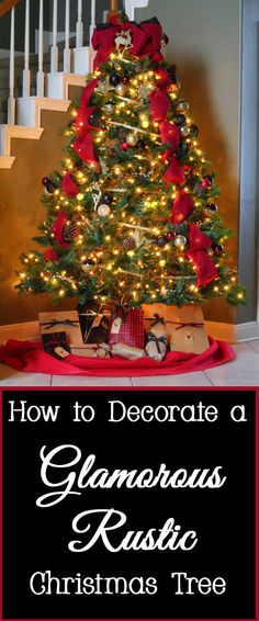If you have a casual home that is a bit rustic, a fancy and elegant Christmas tree may look out of place.   In order to have a glamorous Christmas tree in a rustic home, you must combine both styles together.   Here are the steps for how to decorate a glamorous rustic Christmas tree.