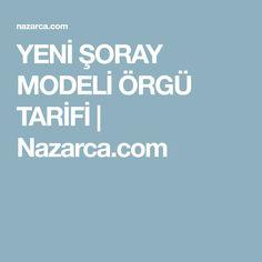 YENİ ŞORAY MODELİ ÖRGÜ TARİFİ | Nazarca.com