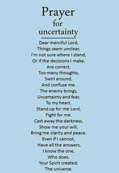 prayer for uncertainty .