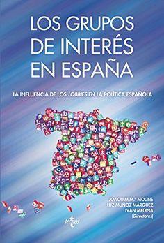 Los Grupos De Interés En España. Máis información no catálogo: http://kmelot.biblioteca.udc.es/record=b1539653~S1*gag
