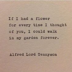 Alfred Lord Tennyson love quote made on typewriter … – Quotes World Love Quotes For Her, Great Quotes, Quotes To Live By, Me Quotes, Inspirational Quotes, Flower Quotes Love, Lost Love Quotes, Missing You Quotes, Longing Quotes