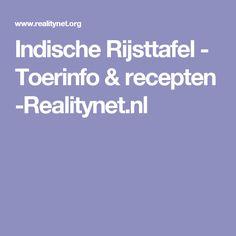Indische Rijsttafel - Toerinfo & recepten -Realitynet.nl