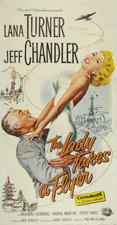 The Lady Takes A Flyer (1958) Stars: Lana Turner - Jeff Chandler - Richard Denning - Chuck Connors - Reta Shaw & Alan Hale Jr. - Directed by Jack Arnold