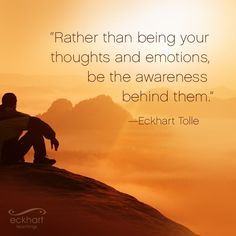 Be the awareness behind your thoughts and emotions Spiritual Quotes, Wisdom Quotes, Life Quotes, Enlightenment Quotes, Spiritual Stories, Spiritual Health, Spiritual Awakening, Relationship Quotes, Eckhart Tolle Frases