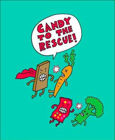 need some candy right now!