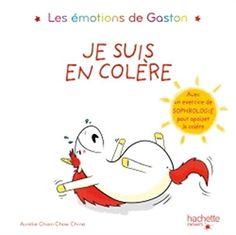 Les émotions de Gaston - Je suis en colère ( Eric Carle, Eden Book, Unicorn Books, Like A Storm, Sensory Integration, Strong Feelings, Emotion, Recorded Books, Online Library