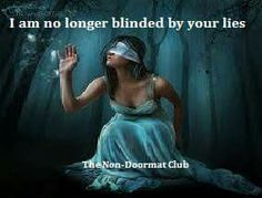 Narcissistic Abuse Recovery: I am no longer blinded by your lies.