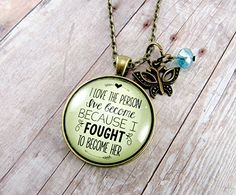 "24"" I Love the Person I've Become Because I Fought to Become Her Necklace Butterfly Charm, 1.20"" Round Glass Vintage Shabby Style Bronze Pendant"