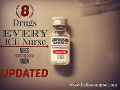 Nurse Nightingale: {UPDATED} 8 Drugs Every ICU Nurse Needs to Know!! www.hellooonurse.com