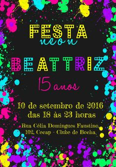Convite Digital 15 anos com tema Neon. 14 Birthday Party Ideas, 30th Birthday Themes, Neon Birthday, 15th Birthday, Glow In Dark Party, Glow Party, Neon Party Decorations, Sleepover Party, Sweet 16 Parties