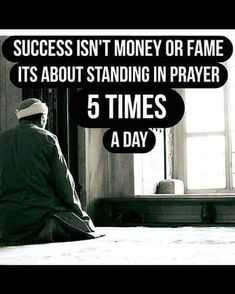 Success is about standing in prayer 5 times a day!   #Prayer #Success #Islam