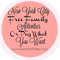 NYC Free Family Activities or Pay What You Want | QueensNYCMom