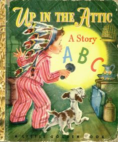 Up in the Attic, 1948 D edition....pictures by Corinne Malvern
