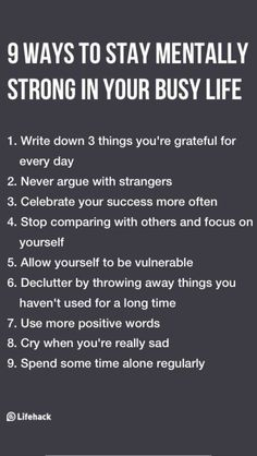 To Stay Mentally Strong In Your Busy Life 9 Ways to Stay Mentally Strong in Your Busy Ways to Stay Mentally Strong in Your Busy Life Motivacional Quotes, Wisdom Quotes, Quotes To Live By, Life Quotes, Mentally Strong, Stay Strong, Stress, Busy Life, Self Improvement Tips