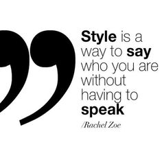 """""""Style is a way to say who you are without having to speak."""" - Rachel Zoe #interiorquote"""