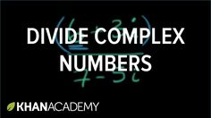 Dividing complex numbers | Imaginary and complex numbers | Precalculus |...