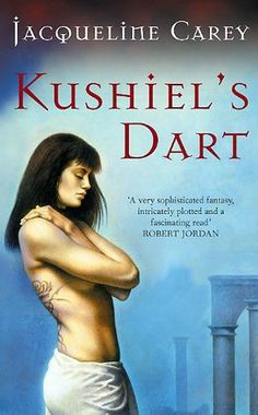 Kushiel's Dart. First in the Kushiel's Legacy series.