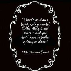 Quote by Dr. Deborah Serani, who has lived with depression all her life, and specializes in its treatment.