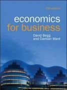 Begg, David, kirjoittaja. Nimeke:Economics for business / David Begg and Damian Ward. Fifth edition.