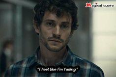 Hannibal - I feel like I'm fading.