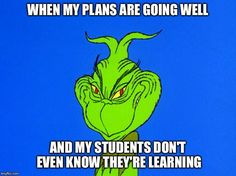 Ginch Teacher Meme - When my plans are going well and my students don't even know they're learning Teacher Jokes, Best Teacher, Teacher Stuff, Teacher Comics, Teacher Sayings, Math Teacher, Classroom Humor, Classroom Ideas, Teaching Memes