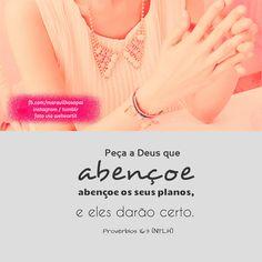 Peça a Deus que abençoe os seus planos, e eles darão certo. Provébios 16:3(NTLH)  *Instagram http://instagram.com/maravilhosopai  #maravilhosopai #fé #faith #god #godbless #bless #bible #bíblia #evangelho #benção #Deus #Jesusteama #amor #planos
