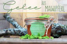 Maiwipferl Gelee selber machen Chutneys, Kraut, Preserves, Planter Pots, Herbs, Healthy, Desserts, Plants, Diy