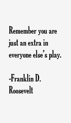 Franklin D. Roosevelt Quotes                                                                                                                                                                                 More