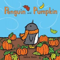 Five Family Favorites with Salina Yoon: Penguin and Pumpkin : The Childrens Book Review