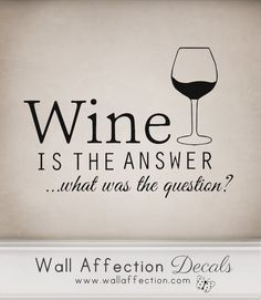 Wine is the answer    Wall decal funny humour by WallAffection, £9.00