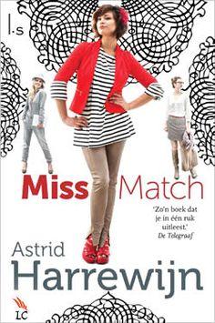 """Boek """"Miss Match"""" van Astrid Harrewijn   ISBN: 9789021807010, verschenen: 2013, aantal paginas: 272 #astridharrewijn #missmatch - Twaalf ambachten, dertien ongelukken: dat is Lein. Maar als ze voor zichzelf begint met een afslankproduct wordt dat een groot succes. Ze verhuist naar het hippe Amsterdam-Zuid en raakt bevriend met haar chaotische expat-buurvrouw..."""