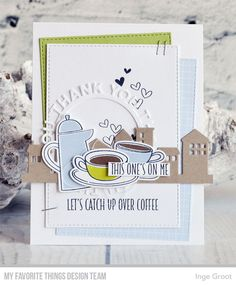 Stamps: Coffee Break, Coffee Date | Die-namics: Coffee Date, Our Town, Thank You Circle Frame — Inge Groot #mftstamps