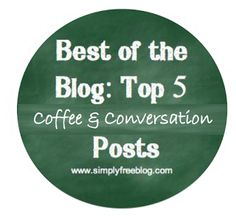 Best of the Blog: Top 5 Coffee & Conversation #bestof #top5 #coffeeandconversation