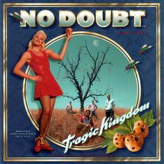No Doubt - Tragic Kingdom (this was my favorite album from them with their unique music)