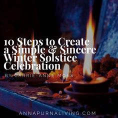 10 Steps to Create a Simple & Sincere Winter Solstice Celebration — Annapurna Living