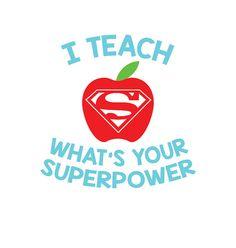 I Teach What's Your Superpower SVG Teacher by BatShirtCrazy1