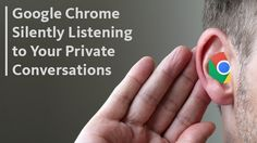 """Google Chrome Silently Listening to Your Private Conversations, The extension in question is """"Chrome Hotword,"""" which was found to be responsible for offering the browser's famous """"OK, Google"""" functionality."""