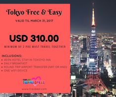 4D3N TOKYO FREE & EASY TOUR BUDGETOUR '17 Rate per Pax: USD 310.00 Inclusions: 4D3N Hotel Stay in Tokyo Inn Daily Breakfast Round Trip Airport Transfer (Narita or Haneda) One Wifi Device to be used during stay #tokyo #japan #trip #travel #tour #package #promo #promopackage