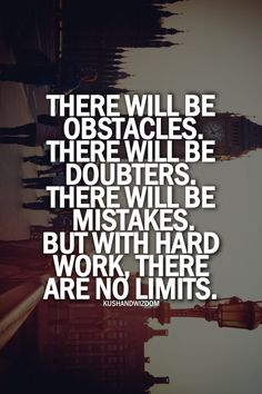 be the one to achieve your goals because others say you can't.