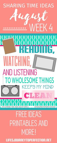2016 LDS Sharing Time Ideas for August Week 4: Reading, watching, and listening to wholesome things keeps my mind clean.