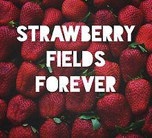 Strawberry Fields Forever by Aleksandra Kurczewska
