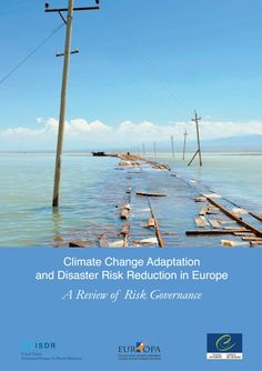 Climate change adaptation and disaster risk reduction in Europe : a review of risk governance
