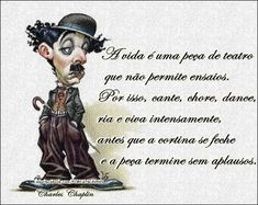 http://engenhafrank.blogspot.com.br: A VIDA É UMA PEÇA DE TEATRO ( charlie chaplin).