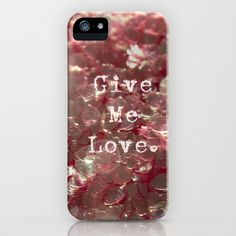 Give Me Love, Too iPhone & iPod Case by Oh, Good Gracious! - $35.00