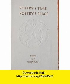 Poetrys Time, Poetrys Place Essays and Signatures Philip Appleman ,   ,  , ASIN: B0016JN628 , tutorials , pdf , ebook , torrent , downloads , rapidshare , filesonic , hotfile , megaupload , fileserve