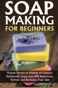 How To Make Your Own Soap Soap Making for Beginners: Proven Secrets for Making All Natural Homemade soaps that rejuvenate, refresh and revitalize your skin (DIY Soap Making) (Volume Soap Making Recipes, Homemade Soap Recipes, Homemade Soap Bars, Beauty Hacks For Teens, Savon Soap, Soap Making Supplies, Bath Soap, Bath Salts, Lotion Bars