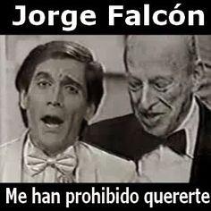 Acordes D Canciones: Jorge Falcón - Me han prohibido quererte